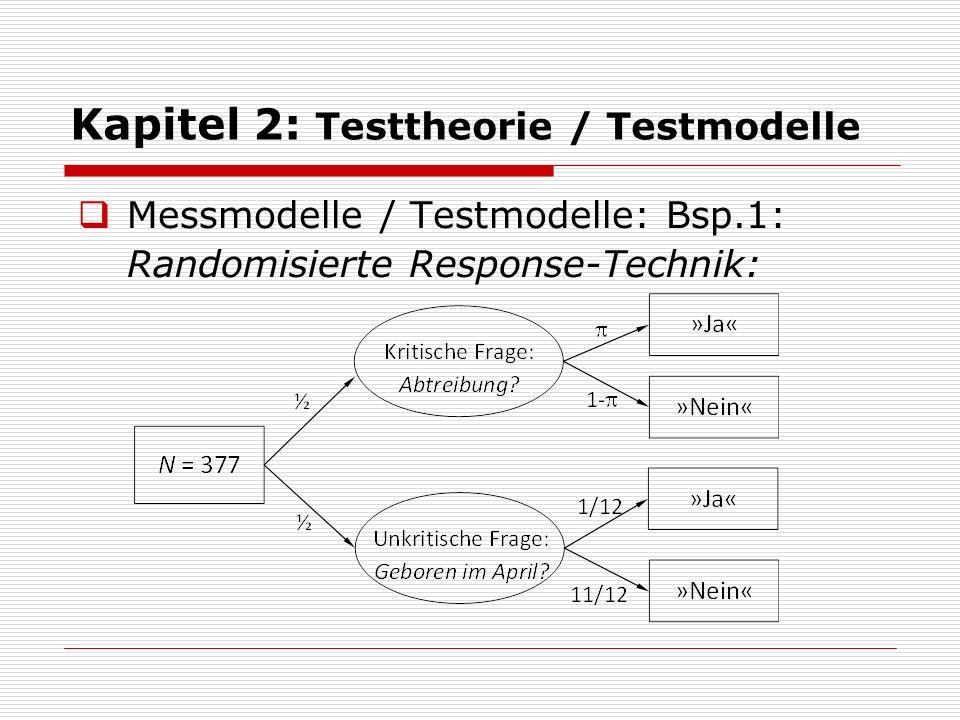  Messmodelle / Testmodelle: Bsp.1: Randomisierte Response-Technik: