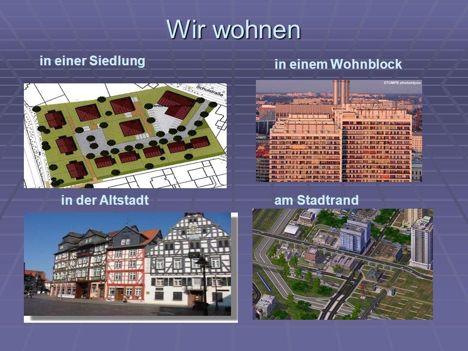 Wir wohnen in einer Siedlung in einem Wohnblock in der Altstadtam Stadtrand