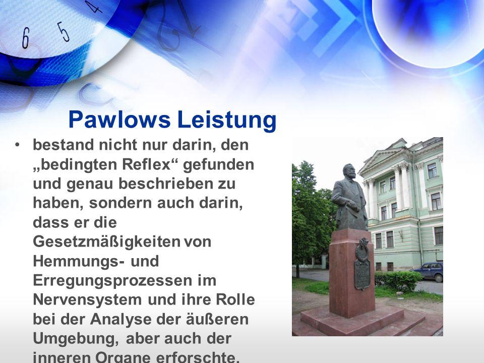 """Pawlows Leistung bestand nicht nur darin, den """"bedingten Reflex gefunden und genau beschrieben zu haben, sondern auch darin, dass er die Gesetzmäßigkeiten von Hemmungs- und Erregungsprozessen im Nervensystem und ihre Rolle bei der Analyse der äußeren Umgebung, aber auch der inneren Organe erforschte."""