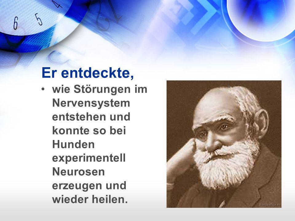 Er entdeckte, wie Störungen im Nervensystem entstehen und konnte so bei Hunden experimentell Neurosen erzeugen und wieder heilen.