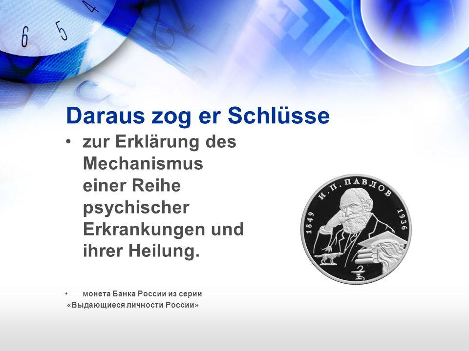 Daraus zog er Schlüsse zur Erklärung des Mechanismus einer Reihe psychischer Erkrankungen und ihrer Heilung.