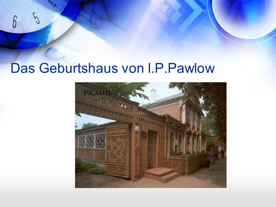 Das Geburtshaus von I.P.Pawlow
