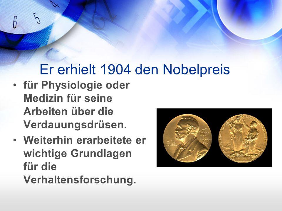 Er erhielt 1904 den Nobelpreis für Physiologie oder Medizin für seine Arbeiten über die Verdauungsdrüsen.
