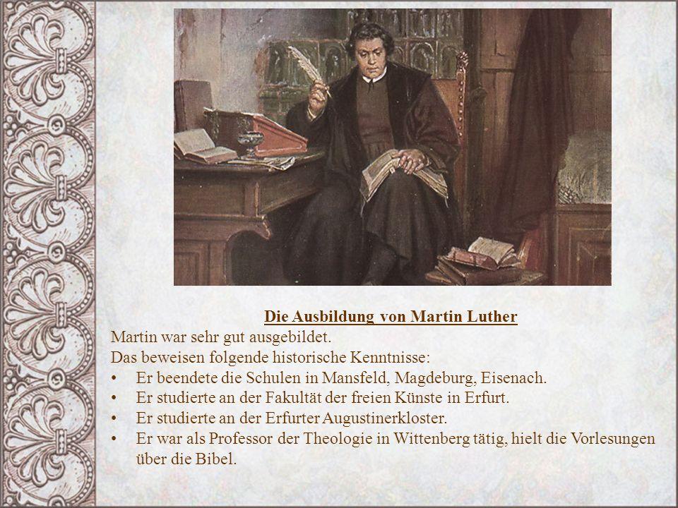 Die Ausbildung von Martin Luther Martin war sehr gut ausgebildet. Das beweisen folgende historische Kenntnisse: Er beendete die Schulen in Mansfeld, M
