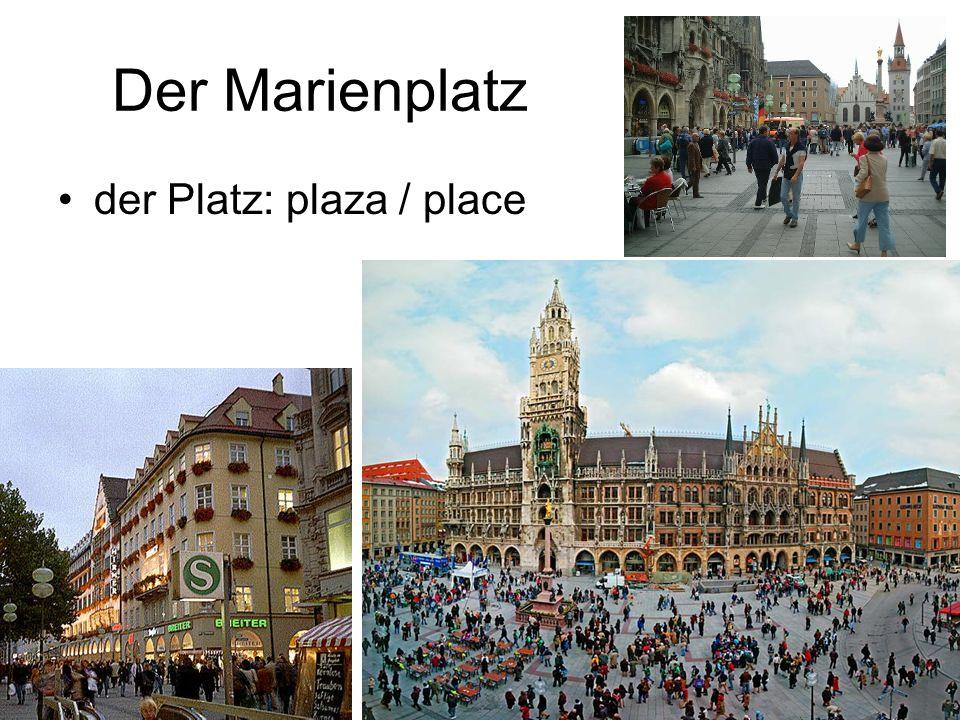 Der Marienplatz der Platz: plaza / place