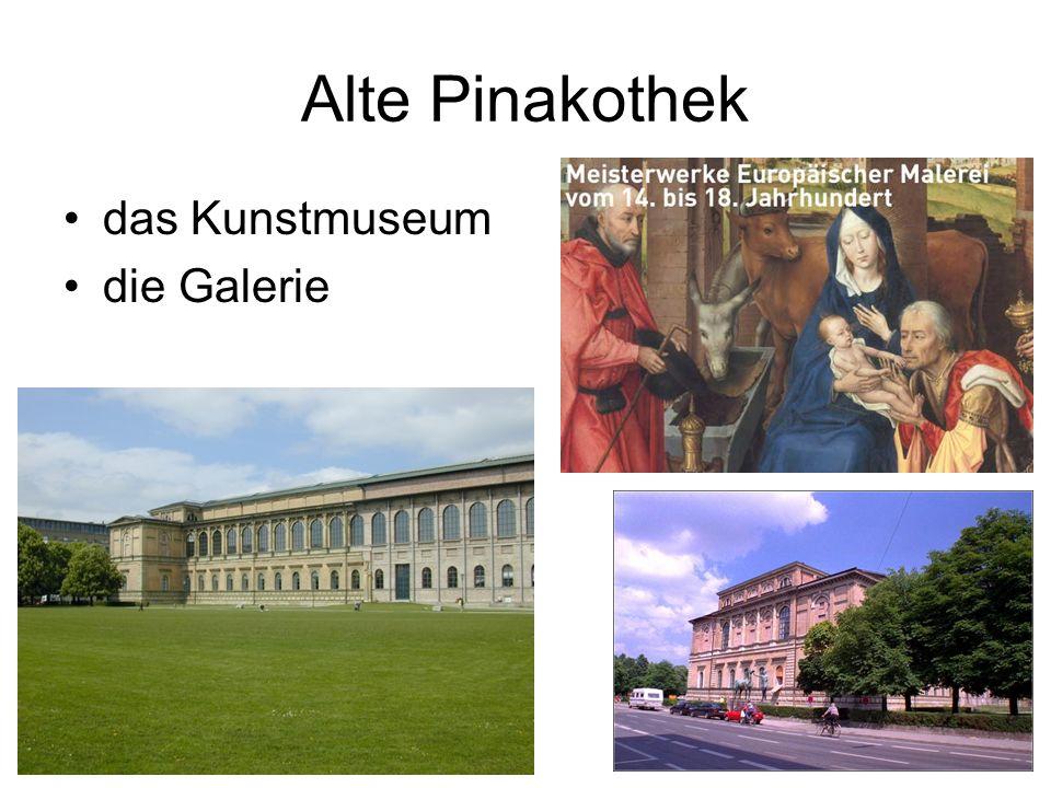 Alte Pinakothek das Kunstmuseum die Galerie