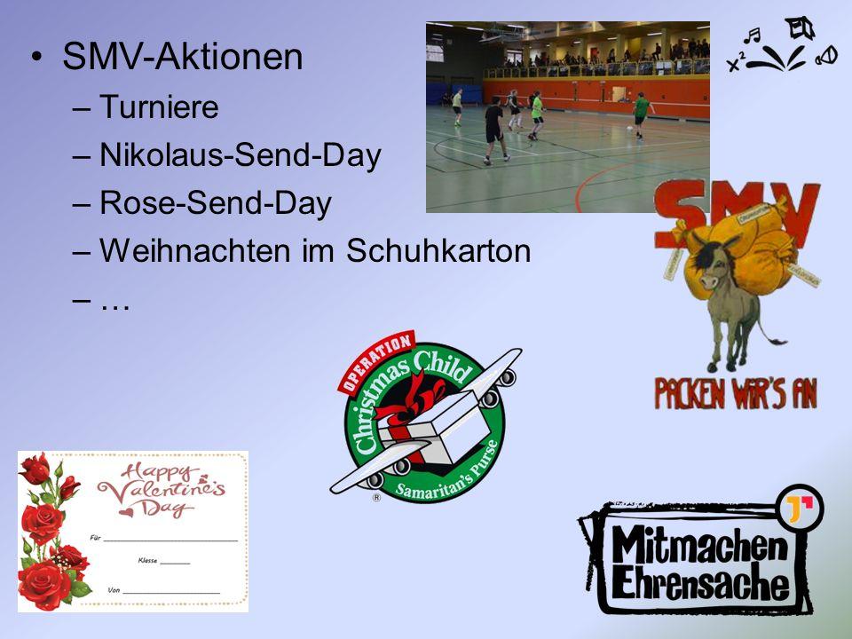 SMV-Aktionen –Turniere –Nikolaus-Send-Day –Rose-Send-Day –Weihnachten im Schuhkarton –…