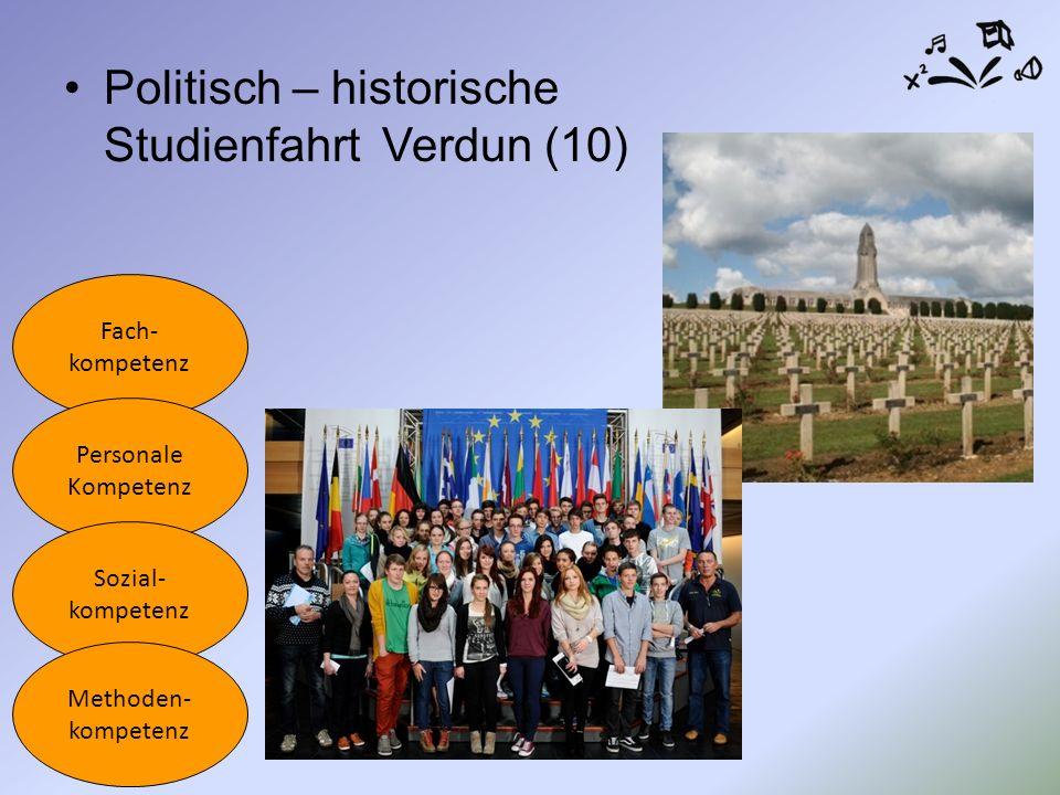 Politisch – historische Studienfahrt Verdun (10) Fach- kompetenz Personale Kompetenz Sozial- kompetenz Methoden- kompetenz