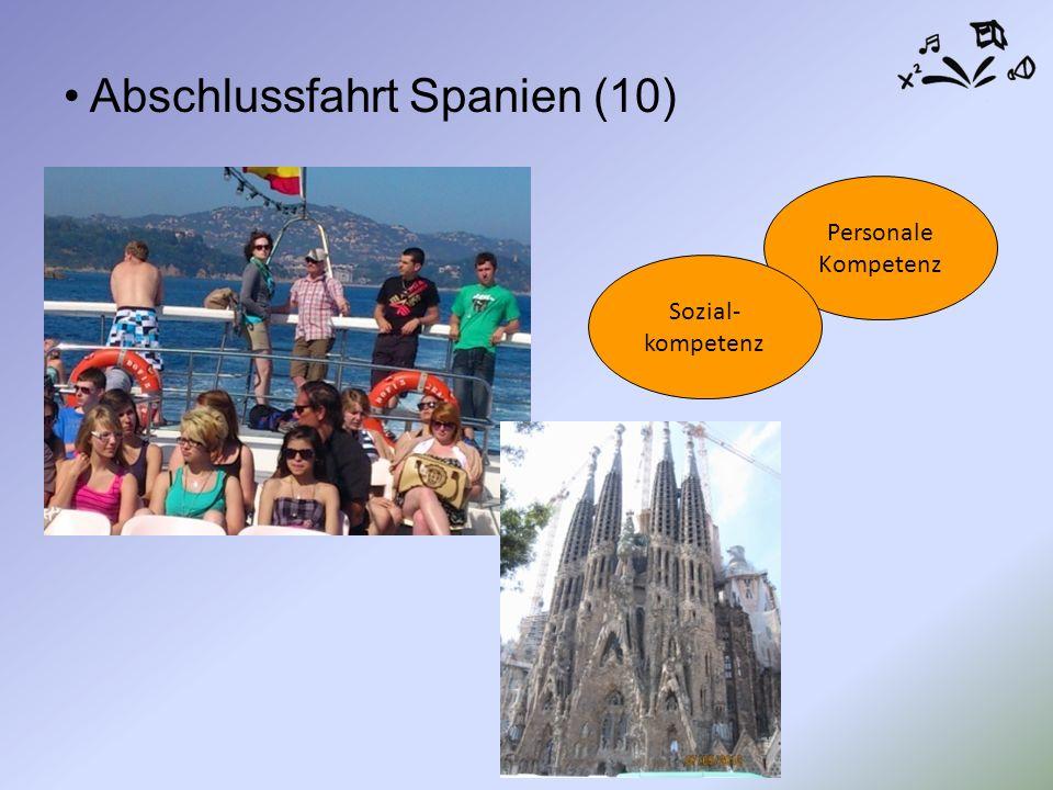 Abschlussfahrt Spanien (10) Personale Kompetenz Sozial- kompetenz