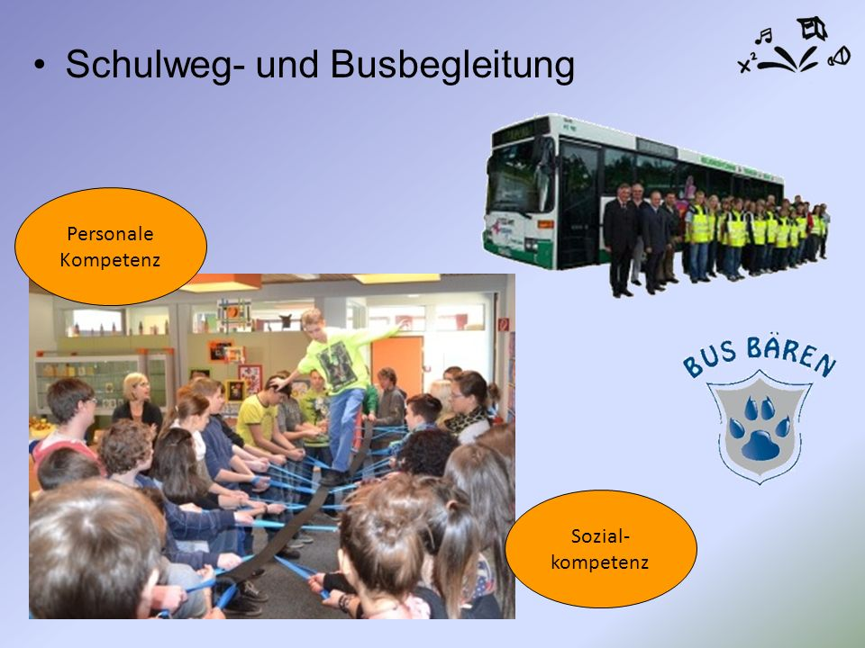 Schulweg- und Busbegleitung Sozial- kompetenz Personale Kompetenz