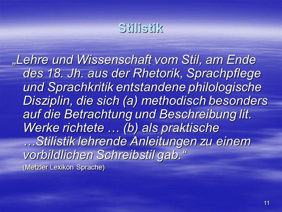"""11 Stilistik """"Lehre und Wissenschaft vom Stil, am Ende des 18."""