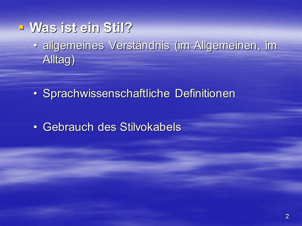 3 Stil: sprachwissenschaftlich I.