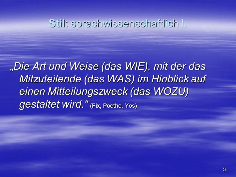 4 Stil: sprachwissenschaftlich II.