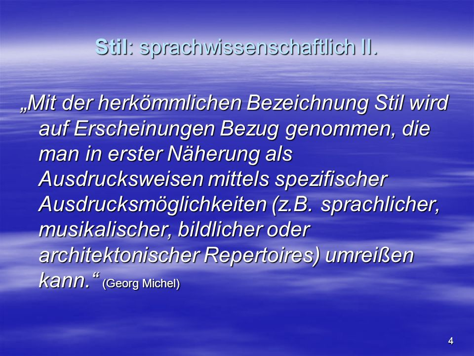 5 Stil: sprachwissenschaftlich III.