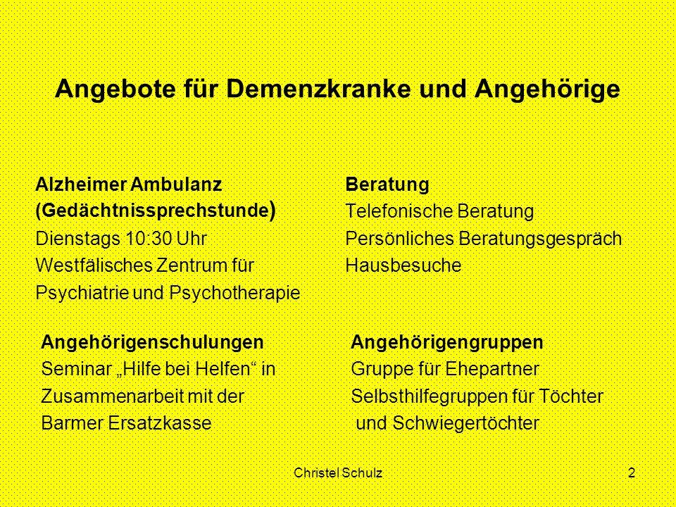 Christel Schulz2 Angebote für Demenzkranke und Angehörige Alzheimer Ambulanz (Gedächtnissprechstunde ) Dienstags 10:30 Uhr Westfälisches Zentrum für P