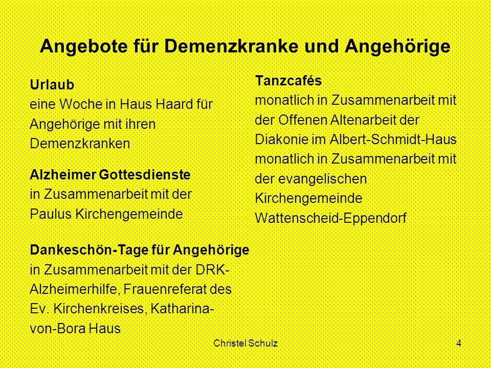 Christel Schulz4 Angebote für Demenzkranke und Angehörige Urlaub eine Woche in Haus Haard für Angehörige mit ihren Demenzkranken Tanzcafés monatlich i
