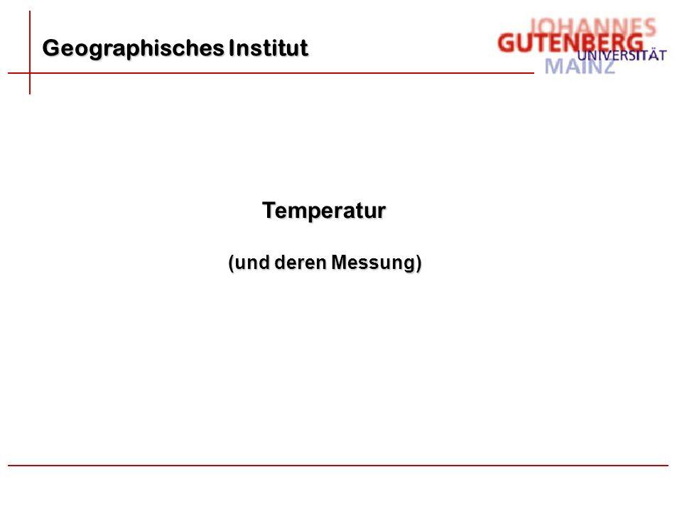 Geographisches Institut Temperatur (und deren Messung)