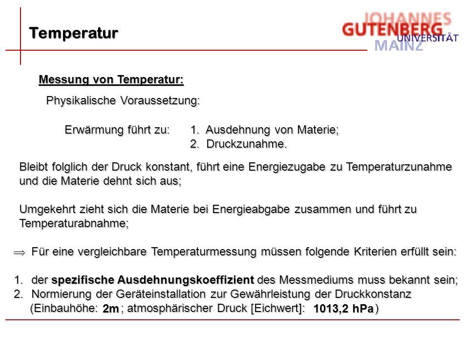 Messung von Temperatur: Temperatur Physikalische Voraussetzung: Erwärmung führt zu: 1.