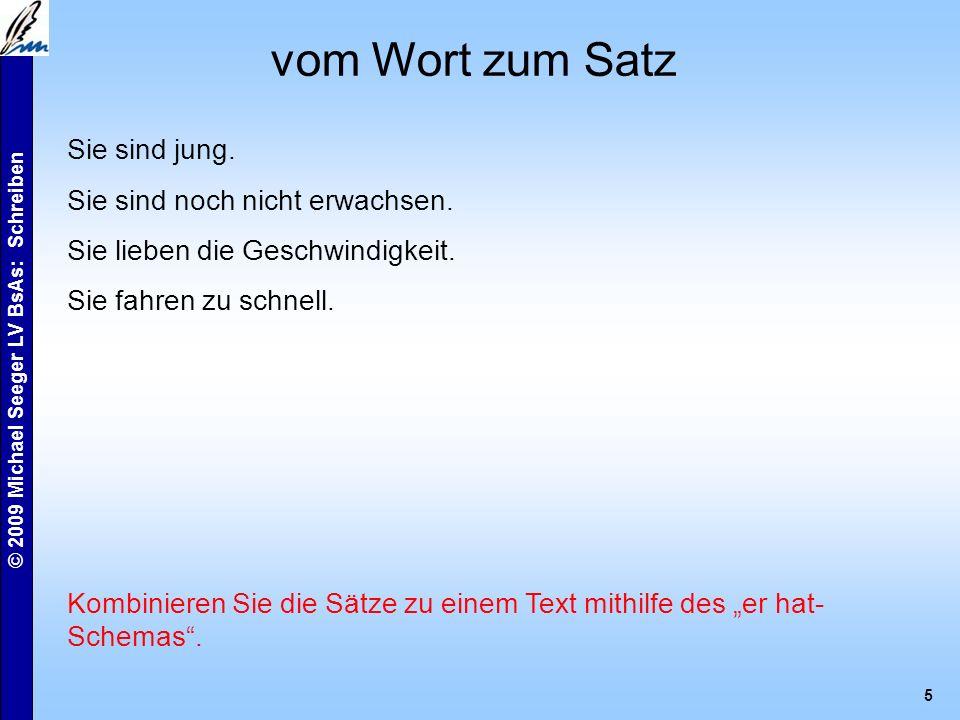 © 2009 Michael Seeger LV BsAs: Schreiben 5 vom Wort zum Satz Sie sind jung.