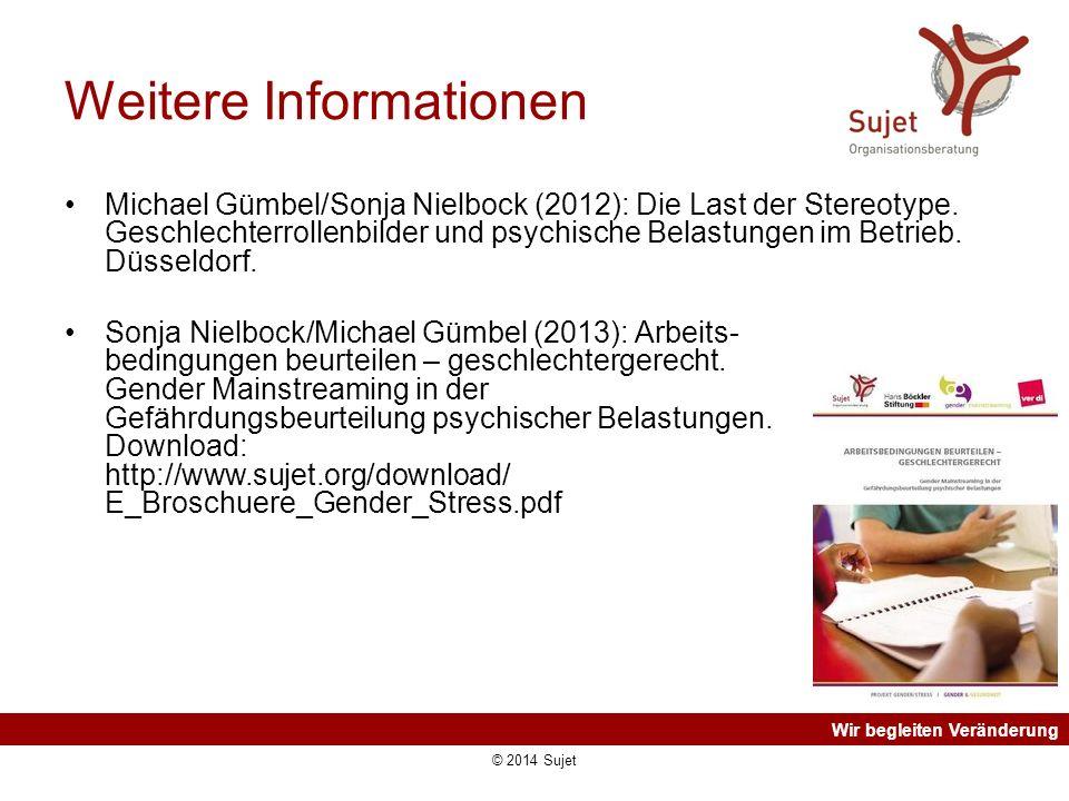 Wir begleiten Veränderung Weitere Informationen Michael Gümbel/Sonja Nielbock (2012): Die Last der Stereotype. Geschlechterrollenbilder und psychische