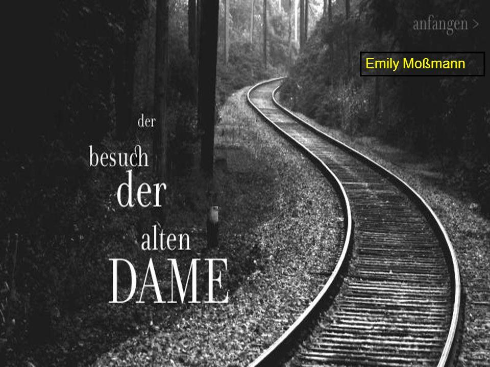 Der Besuch der alten Dame Friedrich Dürrenmatt Emily Moßmann