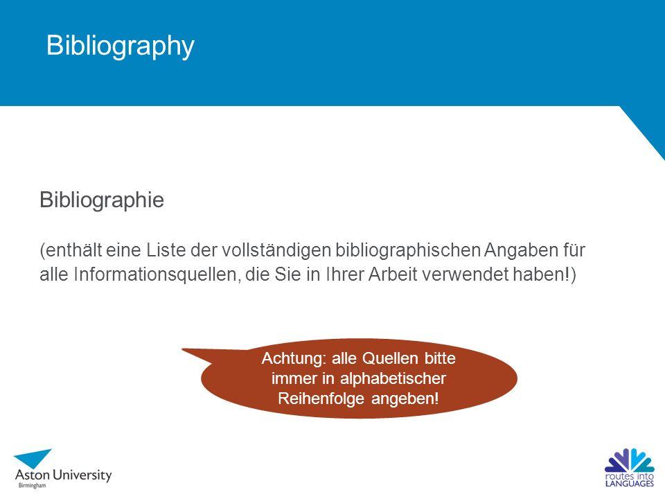 LÖSUNG  Bibliographie (enthält eine Liste der vollständigen bibliographischen Angaben für alle Informationsquellen, die Sie in Ihrer Arbeit verwendet haben!) Achtung: alle Quellen bitte immer in alphabetischer Reihenfolge angeben.