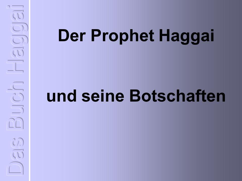 Der Prophet Haggai und seine Botschaften