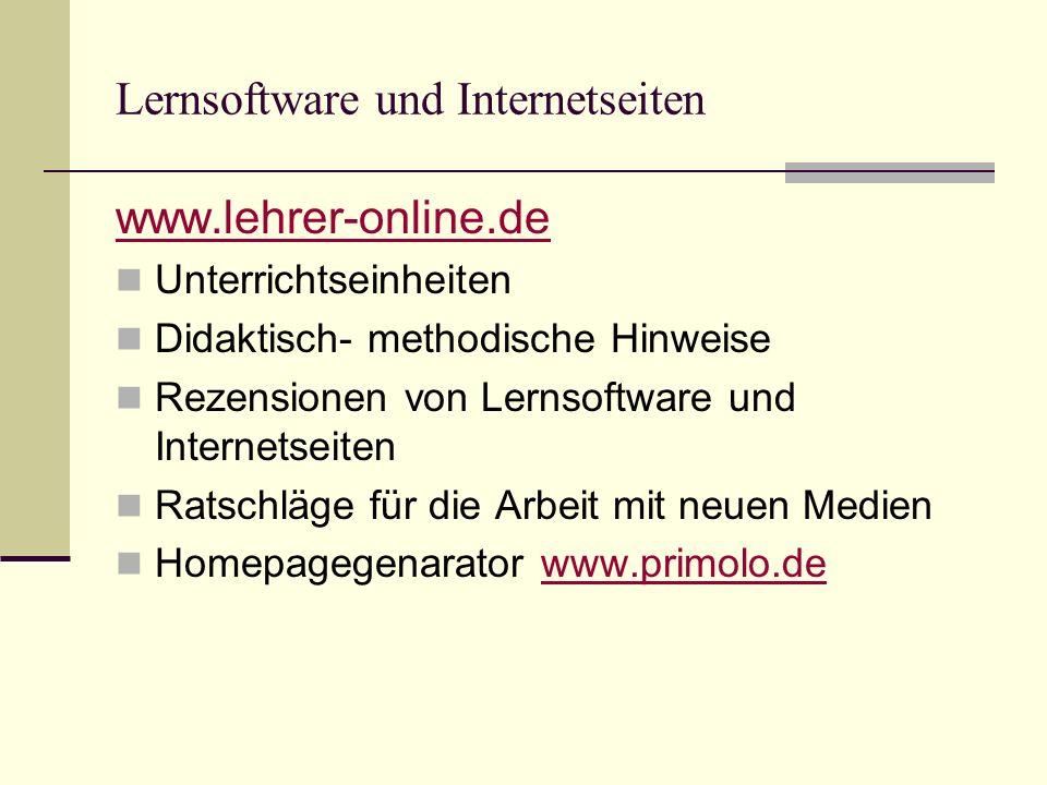 Lernsoftware und Internetseiten www.lehrer-online.de Unterrichtseinheiten Didaktisch- methodische Hinweise Rezensionen von Lernsoftware und Internetseiten Ratschläge für die Arbeit mit neuen Medien Homepagegenarator www.primolo.dewww.primolo.de