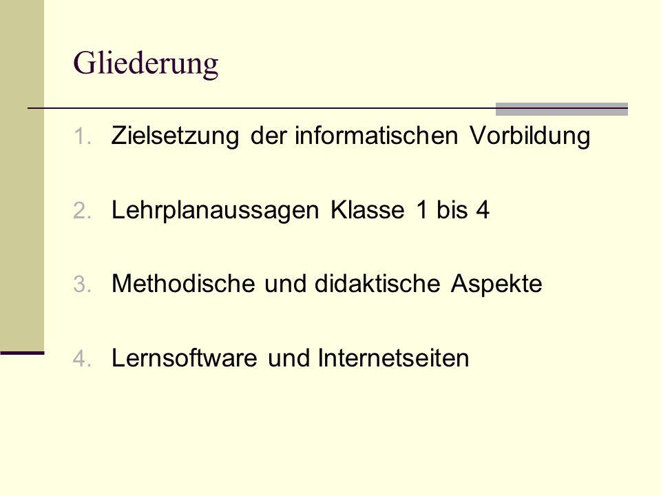 Gliederung 1. Zielsetzung der informatischen Vorbildung 2.