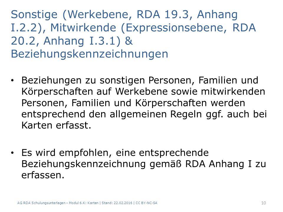 AG RDA Schulungsunterlagen – Modul 6.K: Karten | Stand: 22.02.2016 | CC BY-NC-SA 10 Beziehungen zu sonstigen Personen, Familien und Körperschaften auf