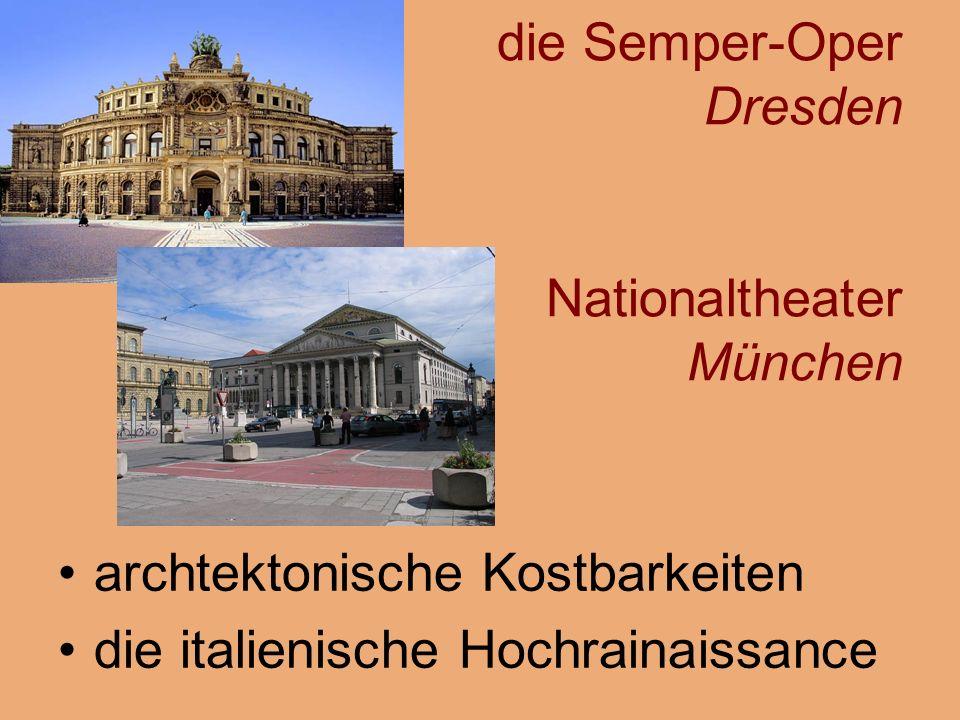 die Semper-Oper Dresden Nationaltheater München archtektonische Kostbarkeiten die italienische Hochrainaissance