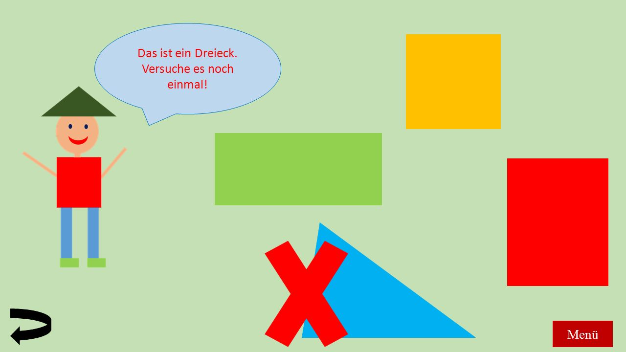 Das ist ein Dreieck. Versuche es noch einmal! Menü