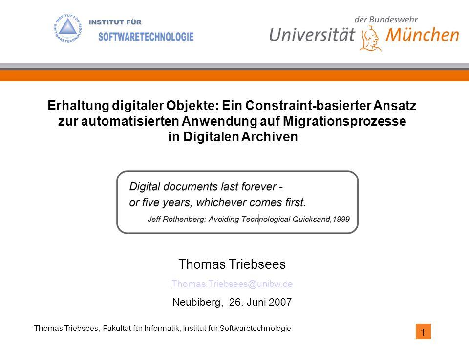 1 Thomas Triebsees, Fakultät für Informatik, Institut für Softwaretechnologie Thomas Triebsees Thomas.Triebsees@unibw.de Neubiberg, 26. Juni 2007 Erha