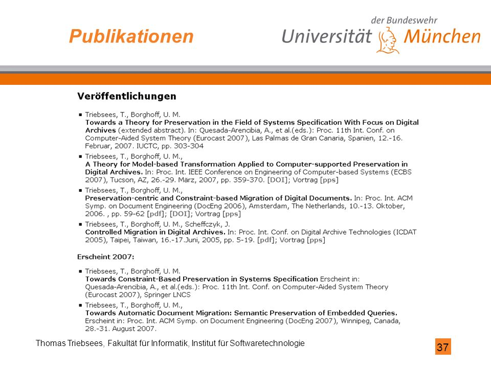 37 Thomas Triebsees, Fakultät für Informatik, Institut für Softwaretechnologie Publikationen