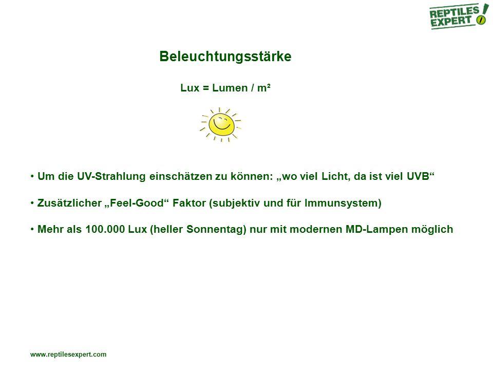 """www.reptilesexpert.com Beleuchtungsstärke Lux = Lumen / m² Um die UV-Strahlung einschätzen zu können: """"wo viel Licht, da ist viel UVB Zusätzlicher """"Feel-Good Faktor (subjektiv und für Immunsystem) Mehr als 100.000 Lux (heller Sonnentag) nur mit modernen MD-Lampen möglich"""