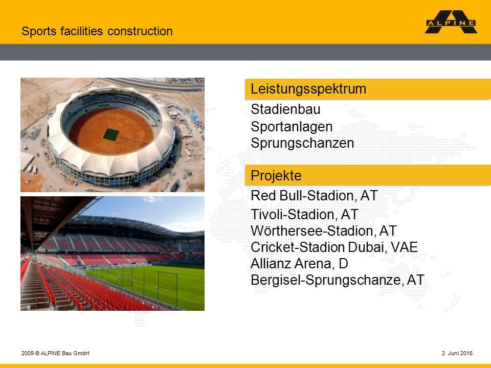 2. Juni 20162009 © ALPINE Bau GmbH Sports facilities construction Leistungsspektrum Stadienbau Sportanlagen Sprungschanzen Projekte Red Bull-Stadion,