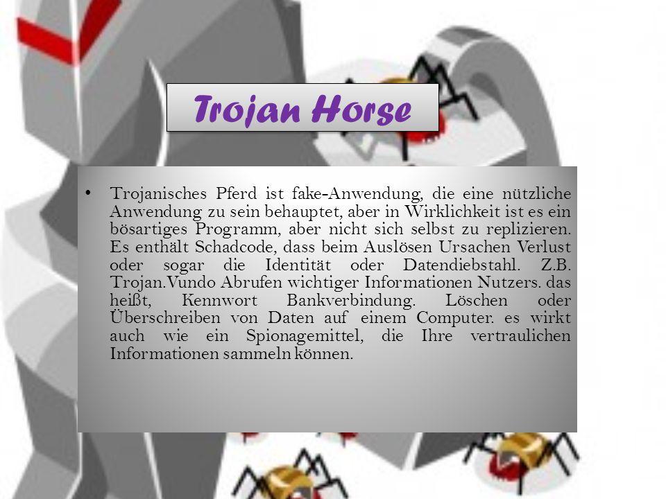 Trojan Horse Trojanisches Pferd ist fake-Anwendung, die eine nützliche Anwendung zu sein behauptet, aber in Wirklichkeit ist es ein bösartiges Programm, aber nicht sich selbst zu replizieren.
