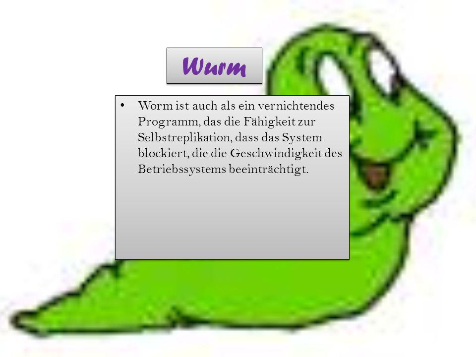Wurm Worm ist auch als ein vernichtendes Programm, das die Fähigkeit zur Selbstreplikation, dass das System blockiert, die die Geschwindigkeit des Betriebssystems beeinträchtigt.