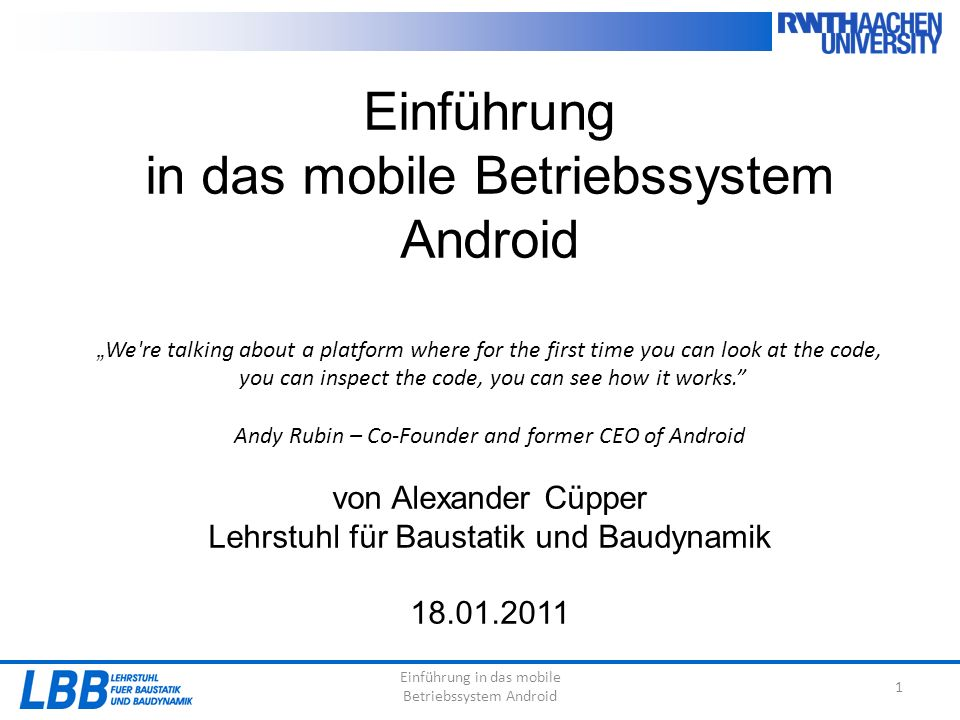 Einführung in das mobile Betriebssystem Android 12 Aufbau von Android 1.