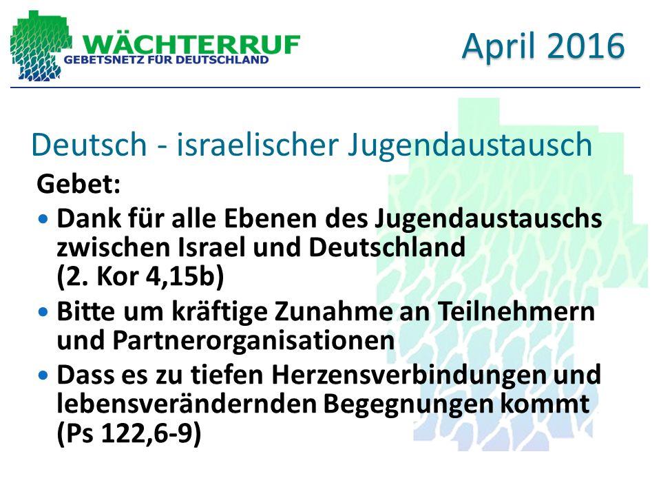 Deutsch - israelischer Jugendaustausch Gebet: Dank für alle Ebenen des Jugendaustauschs zwischen Israel und Deutschland (2.