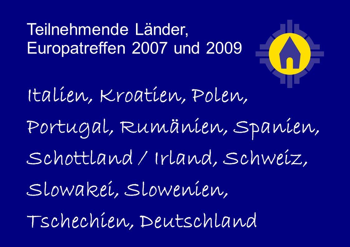 Teilnehmende Länder, Europatreffen 2007 und 2009 Italien, Kroatien, Polen, Portugal, Rumänien, Spanien, Schottland / Irland, Schweiz, Slowakei, Slowenien, Tschechien, Deutschland