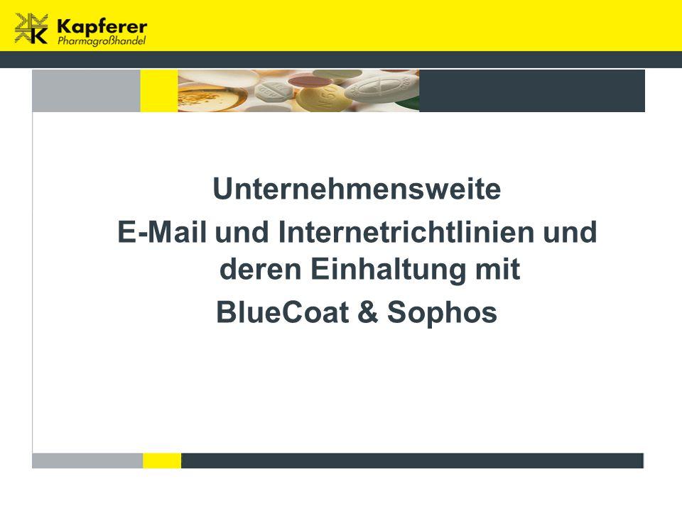 Unternehmensweite E-Mail und Internetrichtlinien und deren Einhaltung mit BlueCoat & Sophos