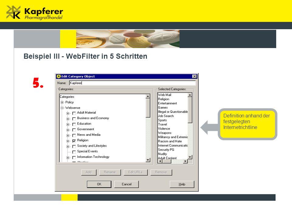 5. Beispiel III - WebFilter in 5 Schritten Definition anhand der festgelegten Internetrichtline