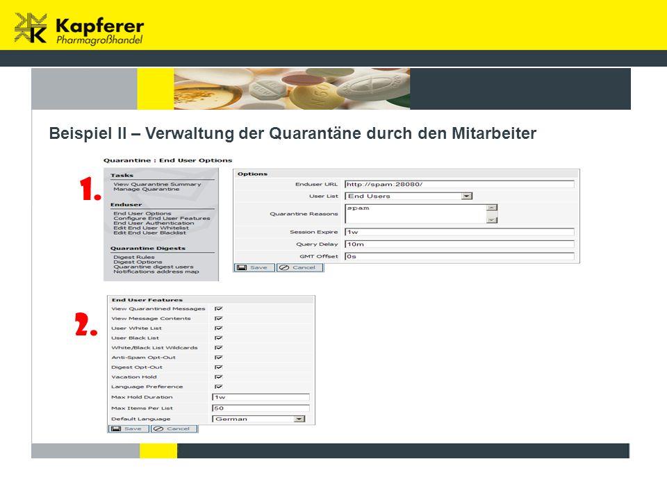 Beispiel II – Verwaltung der Quarantäne durch den Mitarbeiter 1. 2.