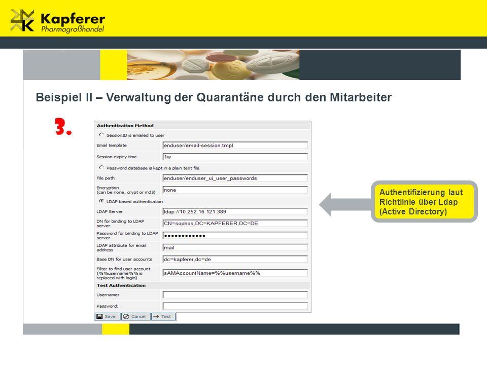 3. Beispiel II – Verwaltung der Quarantäne durch den Mitarbeiter Authentifizierung laut Richtlinie über Ldap (Active Directory)