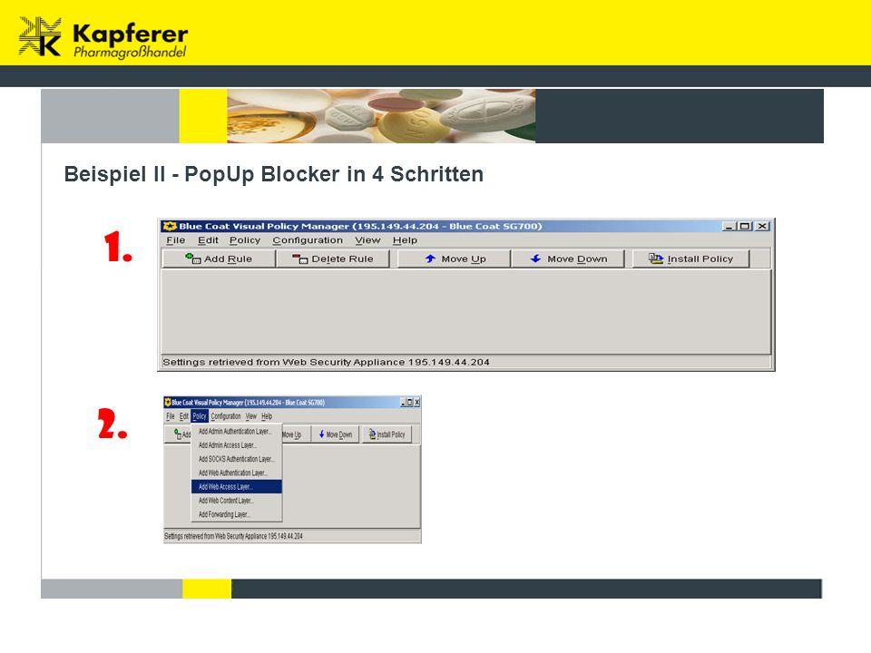 Beispiel II - PopUp Blocker in 4 Schritten 1. 2.