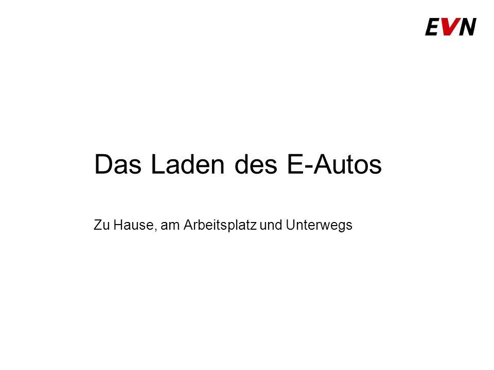 Das Laden des E-Autos Zu Hause, am Arbeitsplatz und Unterwegs