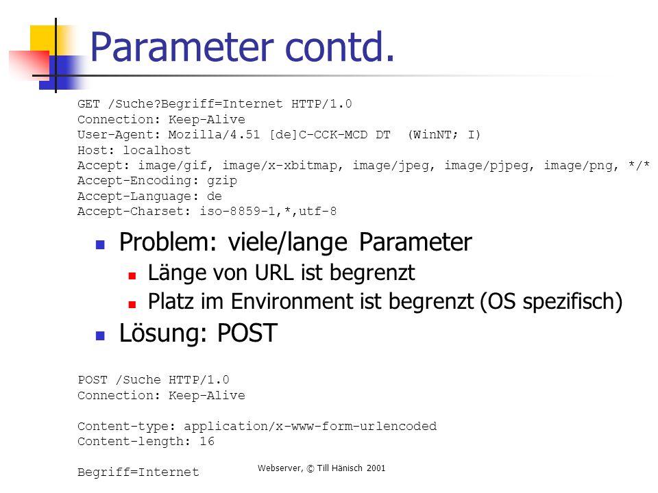 Webserver, © Till Hänisch 2001 Parameter contd.