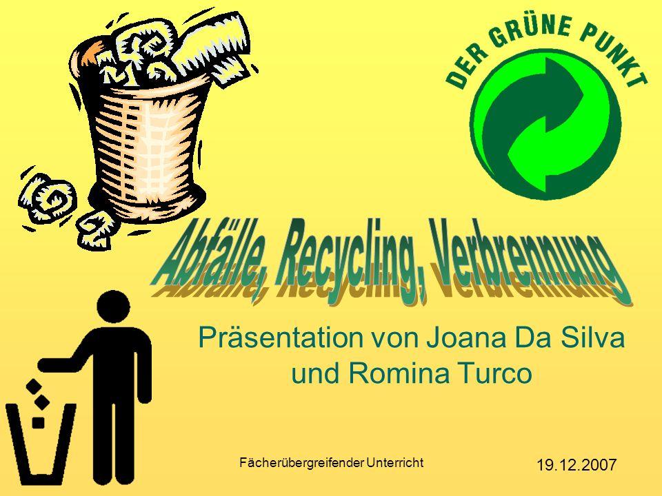 Fächerübergreifender Unterricht Präsentation von Joana Da Silva und Romina Turco 19.12.2007