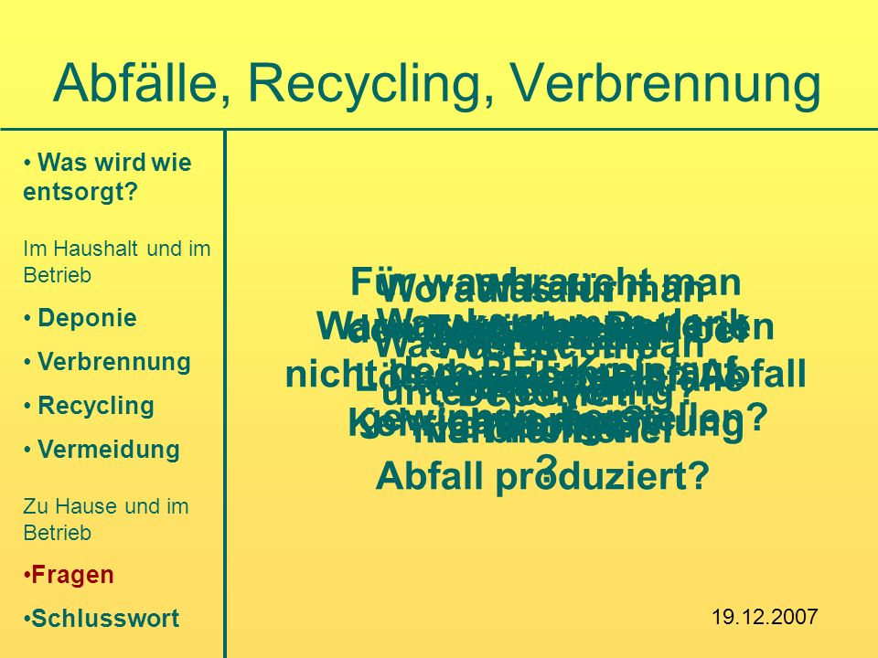 Abfälle, Recycling, Verbrennung Was wird wie entsorgt.